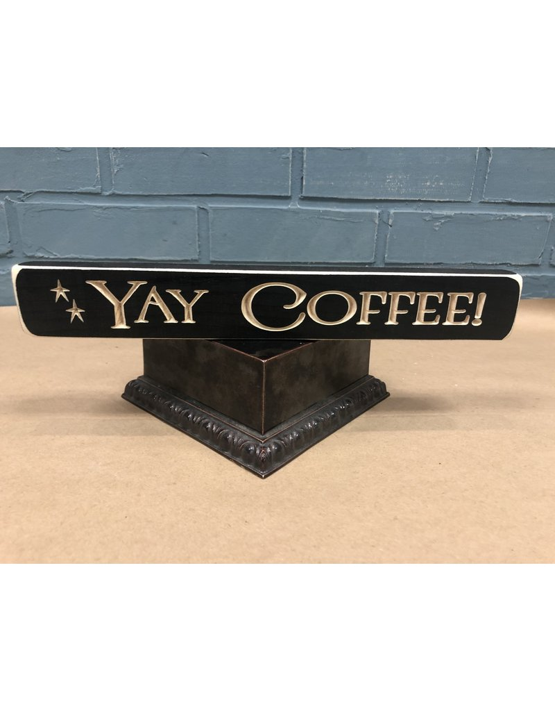 2 Yay coffee signs + shipping for Jayne