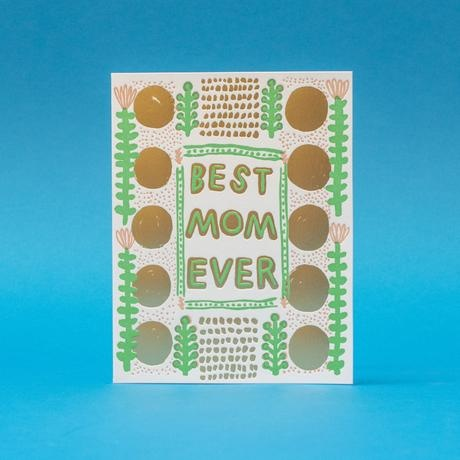 Egg Press Best Mom Ever Card