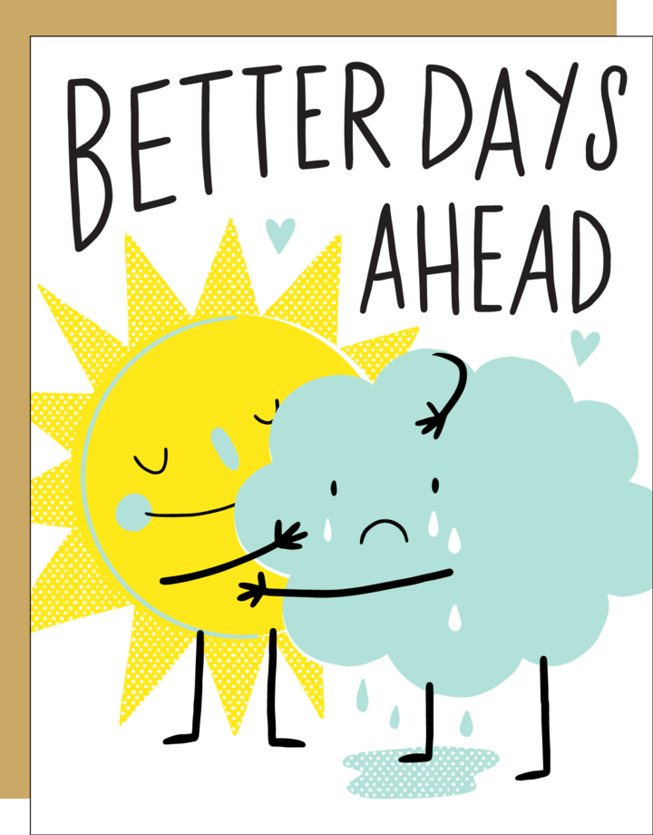 Egg Press Better Days Ahead Card