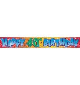 Happy 40th Birthday Banner Metallic 12'