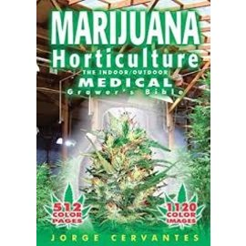 Ingram Marijuana Horticulture: The Indoor/Outdoor Medical Grower's Bible (Revised) (5TH ed.) Jorge Cervantes