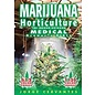 Ingram Marijuana Horticulture: The Indoor/Outdoor Medical Grower's Bible (Revised) (5TH ed.) Jorge Cervantes