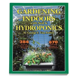 George F. Van Patten Gardening Indoors with Soil and Hydroponics