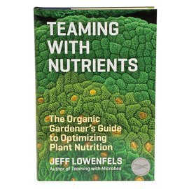 Jeff Lowenfels Teaming with Nutrients