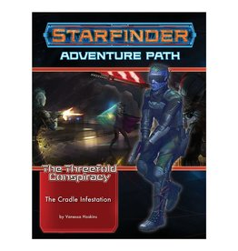 Paizo Starfinder Adventure Path: The Threefold Conspiracy 5 - The Cradle Infestation