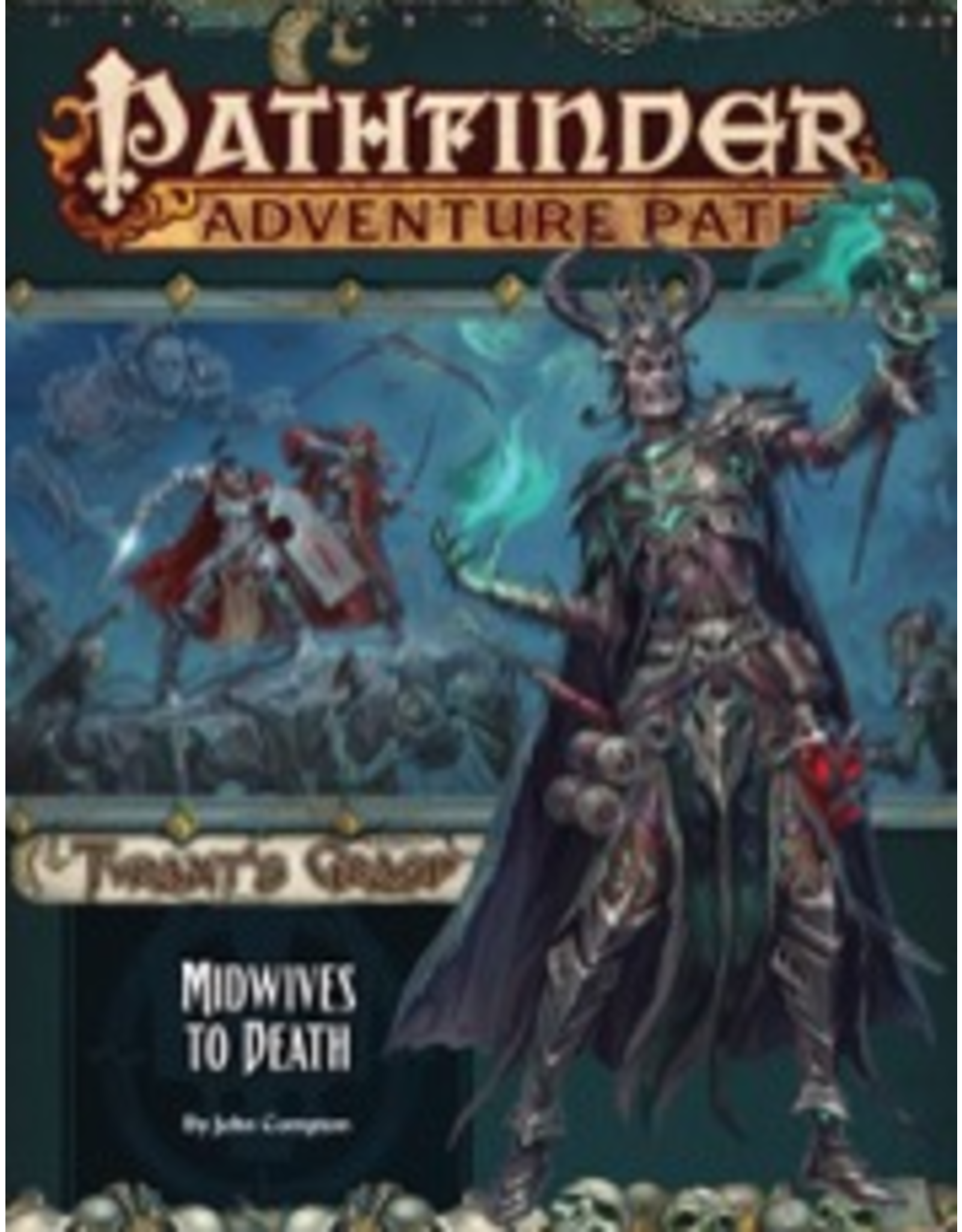 Paizo Pathfinder Adventure Path 144: The Tyrant's Grasp 6 - Midwives to Death