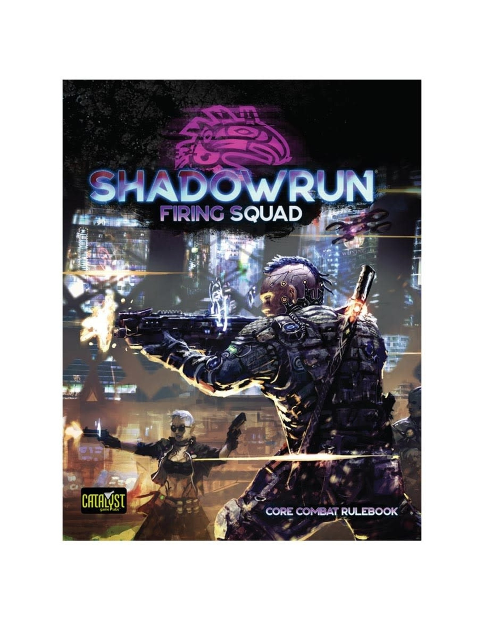 Catalyst Game Labs Shadowrun 6th Edition: Firing Squad