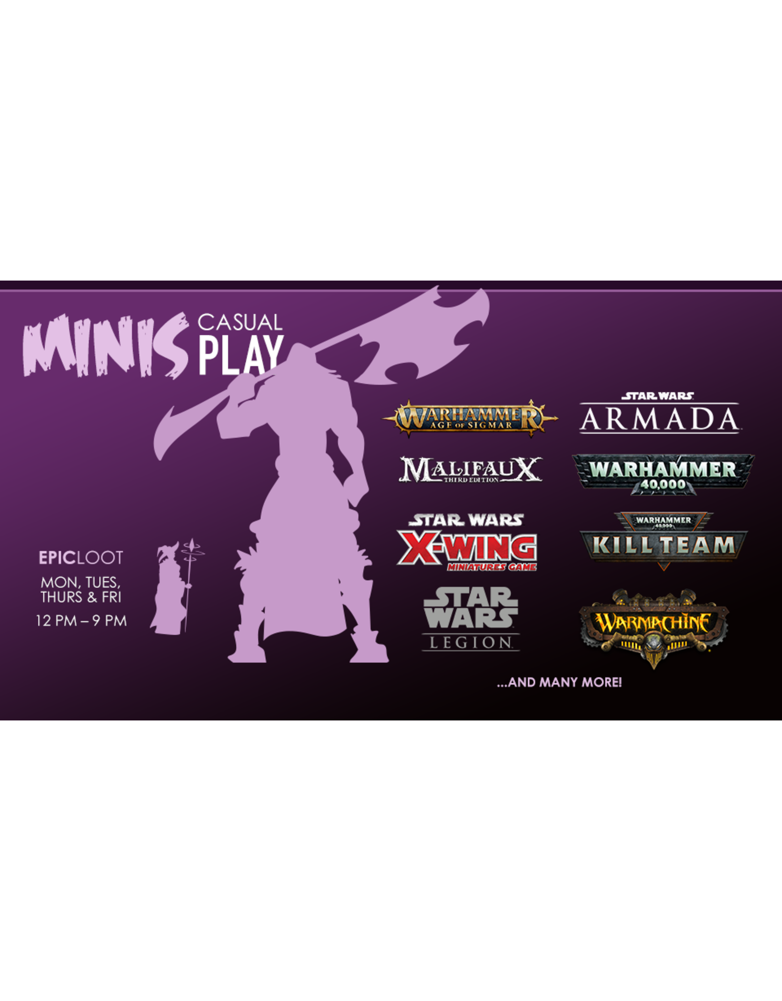Minis Casual Play - Mon 10/11 12-9PM