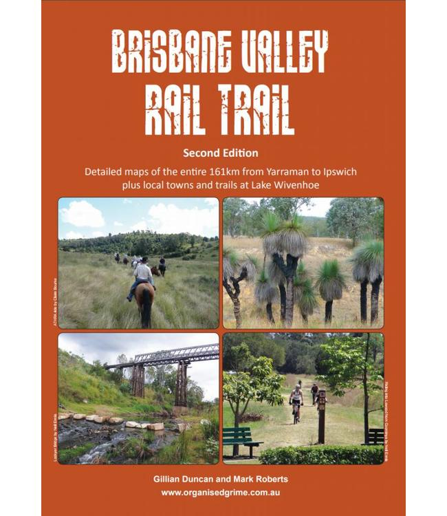 Brisbane Valley Rail Trail Guide 2nd Edition