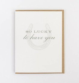 So Lucky To Have You Greeting Card