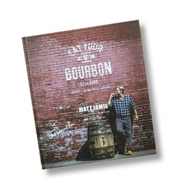 Eat Your Bourbon Cookbook