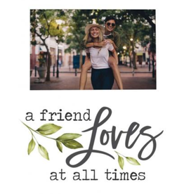 A Friend Loves At All Times Frame PHS0006