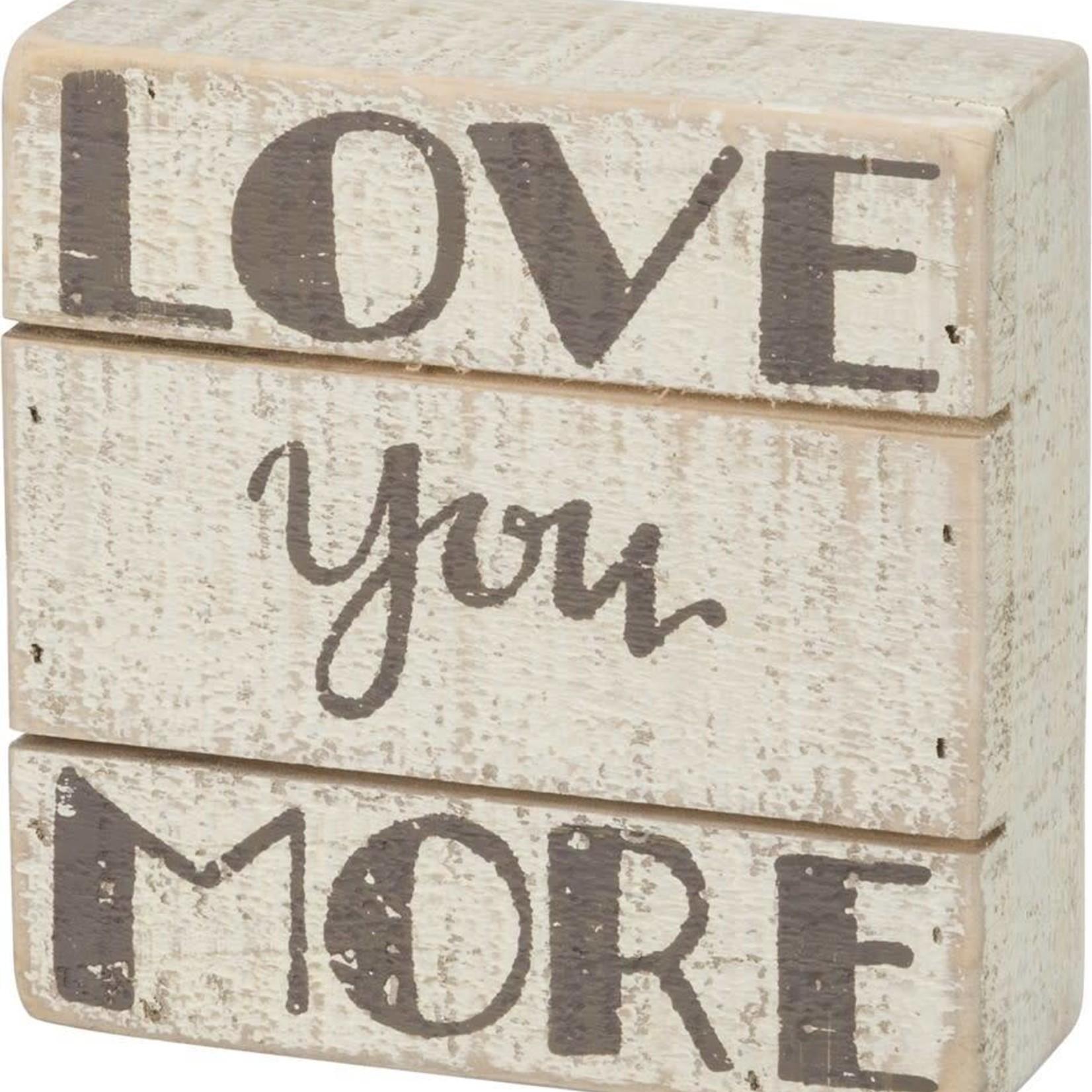 Slat Box Sign - Love You More 35230