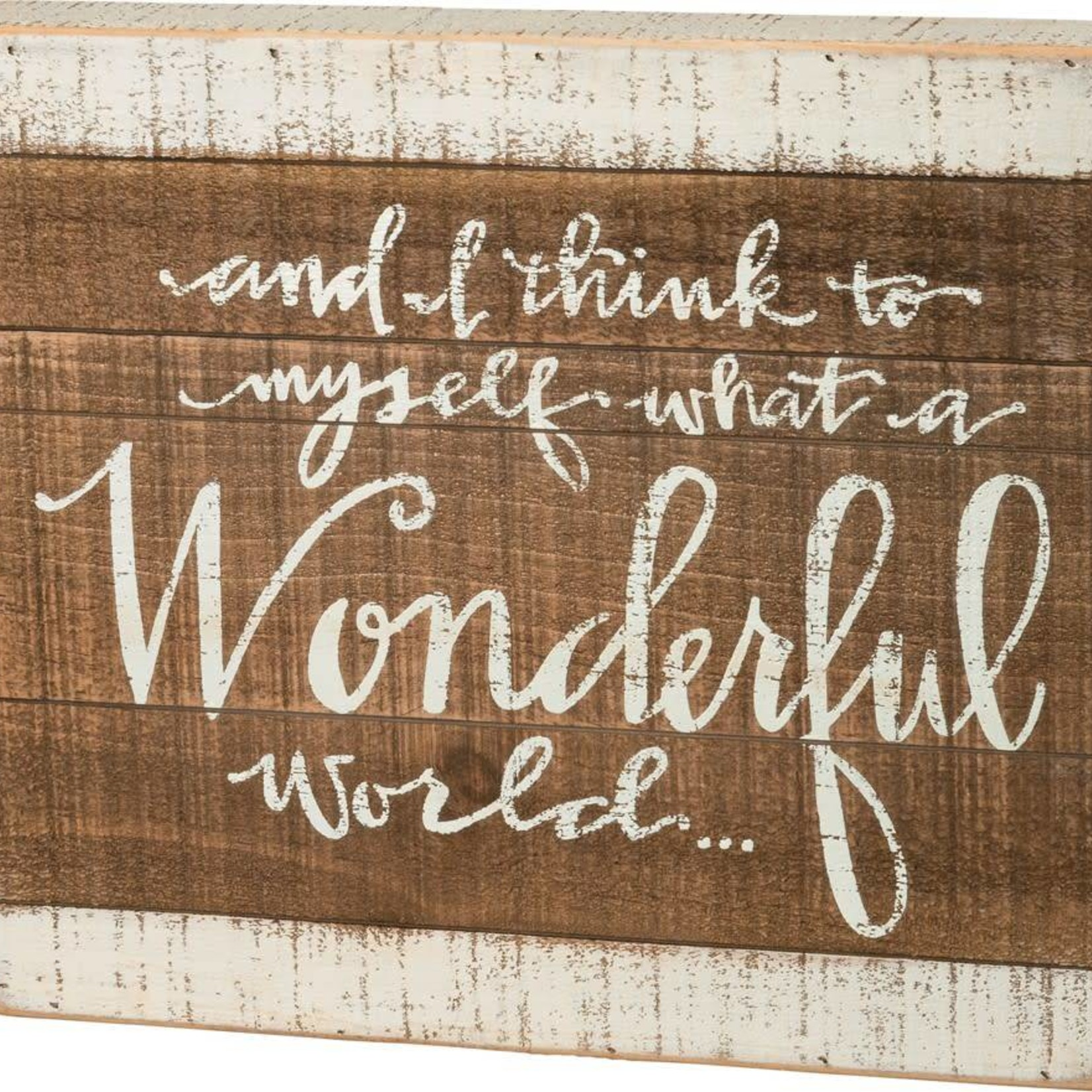 Slat Box Sign - I Think What A Wonderful World 37512