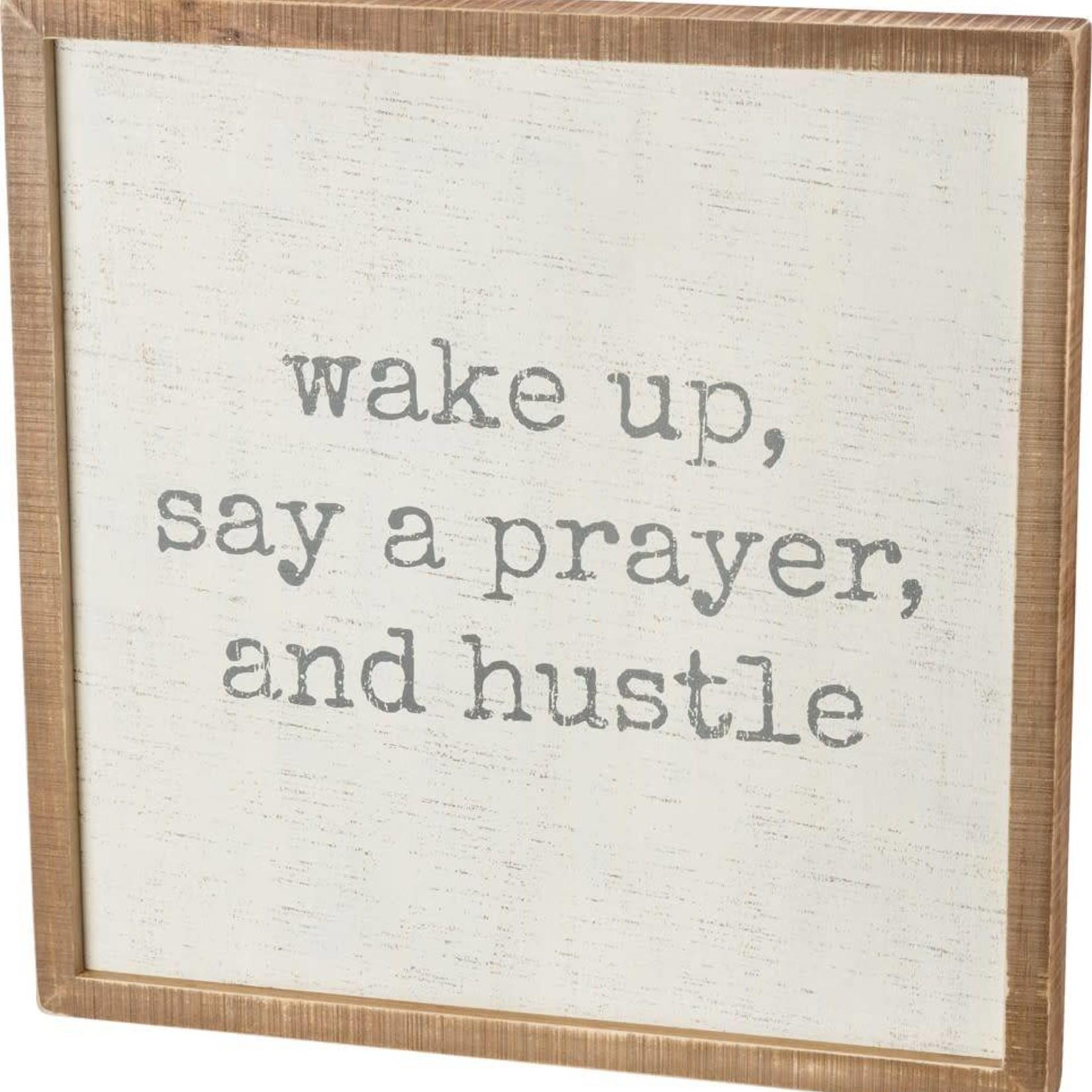 Wake Up Say A Prayer And Hustle 38482