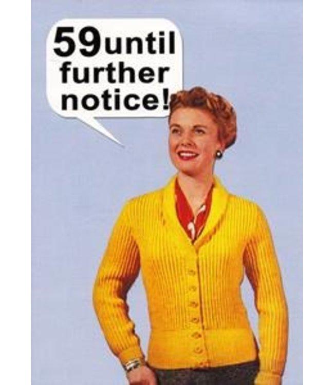 59 UNTIL FURTHER NOTICE - BIRTHDAY CARD