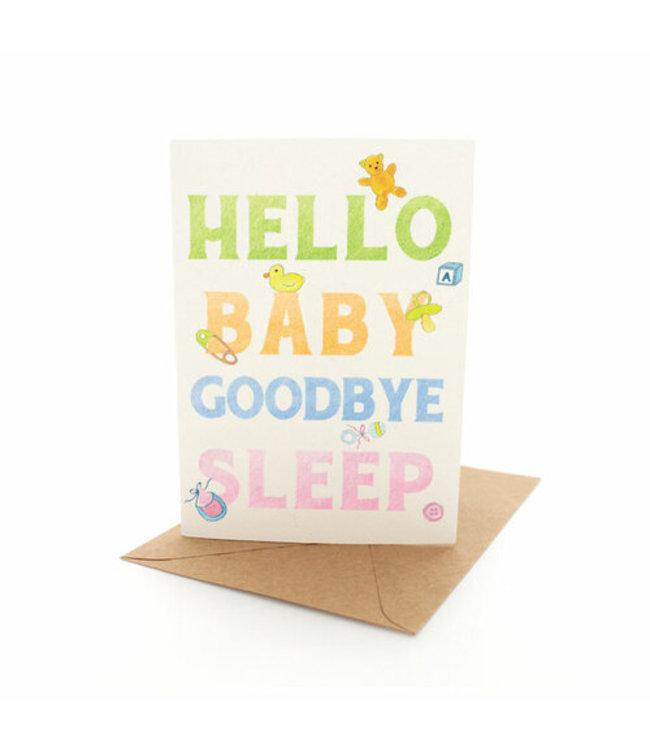 HELLO BABY, GOODBYE SLEEP - CARD