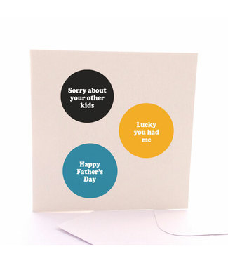 SORRY ABOUT THE OTHERS - FATHERS DAY CARD