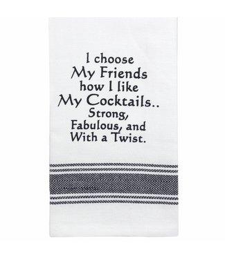 TEATOWEL - I CHOOSE MY FRIENDS HOW I LIKE MY COCKTAILS