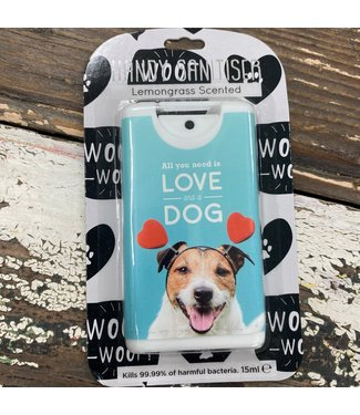 HAND SANITISER - ALL YOU NEED IS LOVE & A DOG