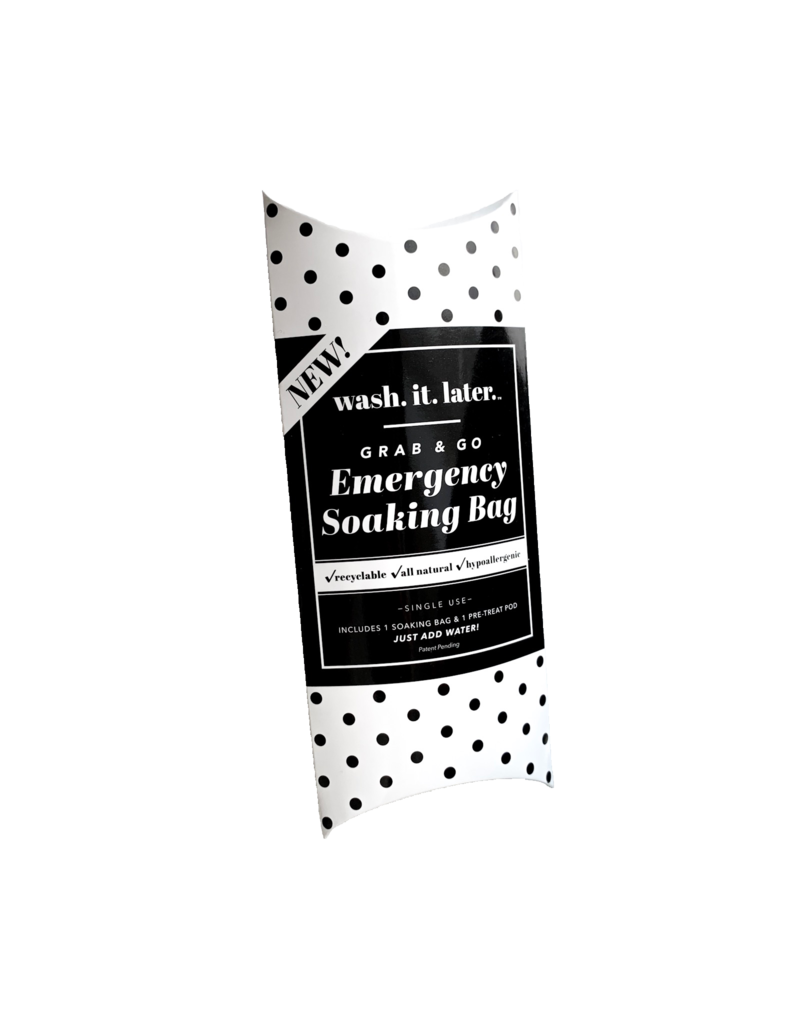 Wash. It. Later. Grab & Go Emergency Soaking Bag