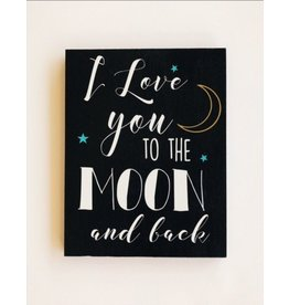 Love you to the Moon Sign - Small