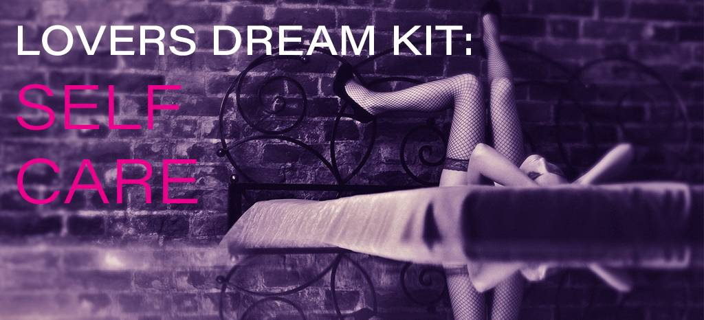 Lovers Dream Kit: Self Care