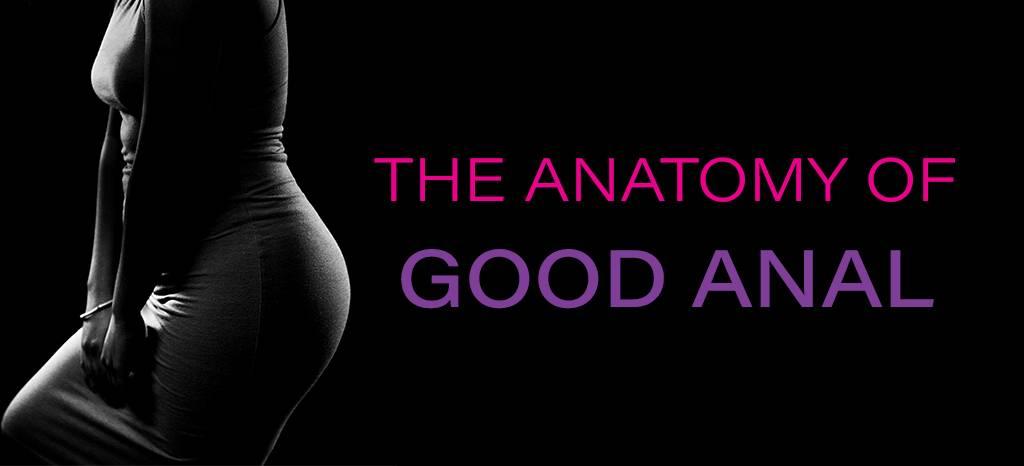 The Anatomy of Good Anal
