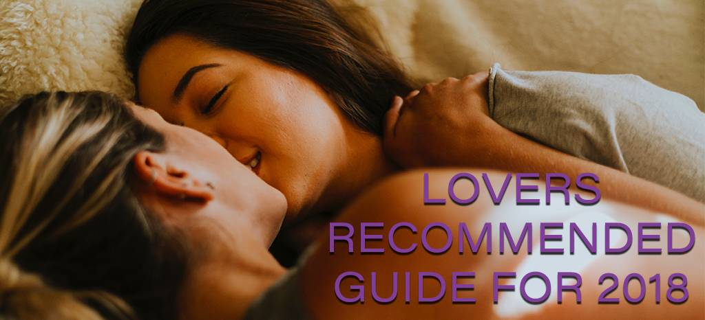 Lovers Recommended Guide for 2018