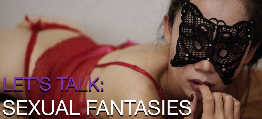 Let's Talk: Sexual Fantasy