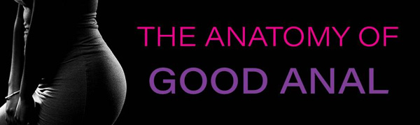 Anatomy of good anal