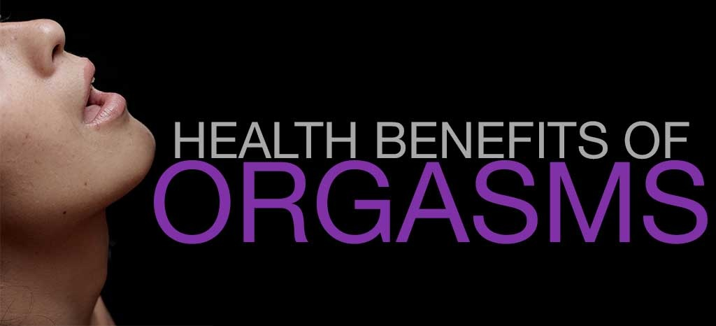 Health Benefits of Orgasms