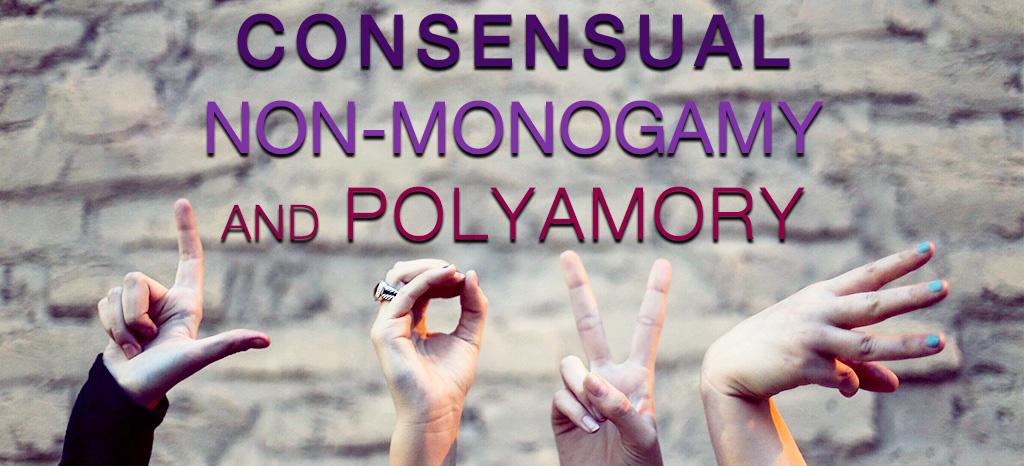 Consensual Non-Monogamy and Polyamory