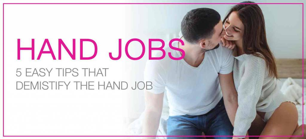 5 Handy Tips & Tricks for Hand Jobs