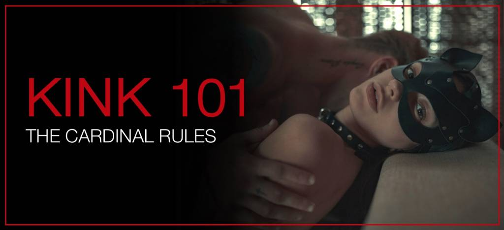 Kink 101 - The Cardinal Rules