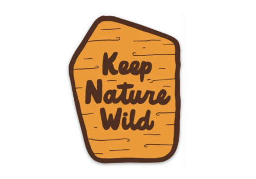 Keep Nature Wild Keep Nature Wild - Keep it Wild Sticker