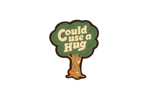 Keep Nature Wild Could Use a Hug Sticker