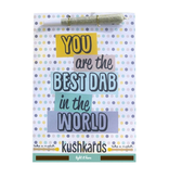 "Kushcards KushKards ""just add a pre-roll"" Greeting Card - You are the Best Dab in the World"