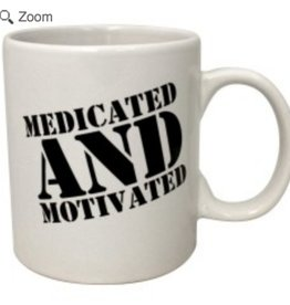Medicated and Motivated 16oz Mug