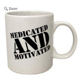 Medicated and Motivated 16oz Mug