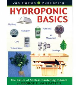 Van Patten Publishing Hydroponics Basics- Soilless Gardening Indoors