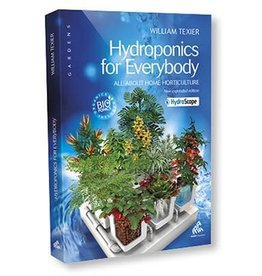 Hydroponics for Everybody: All About Home Horticulture by William Texier