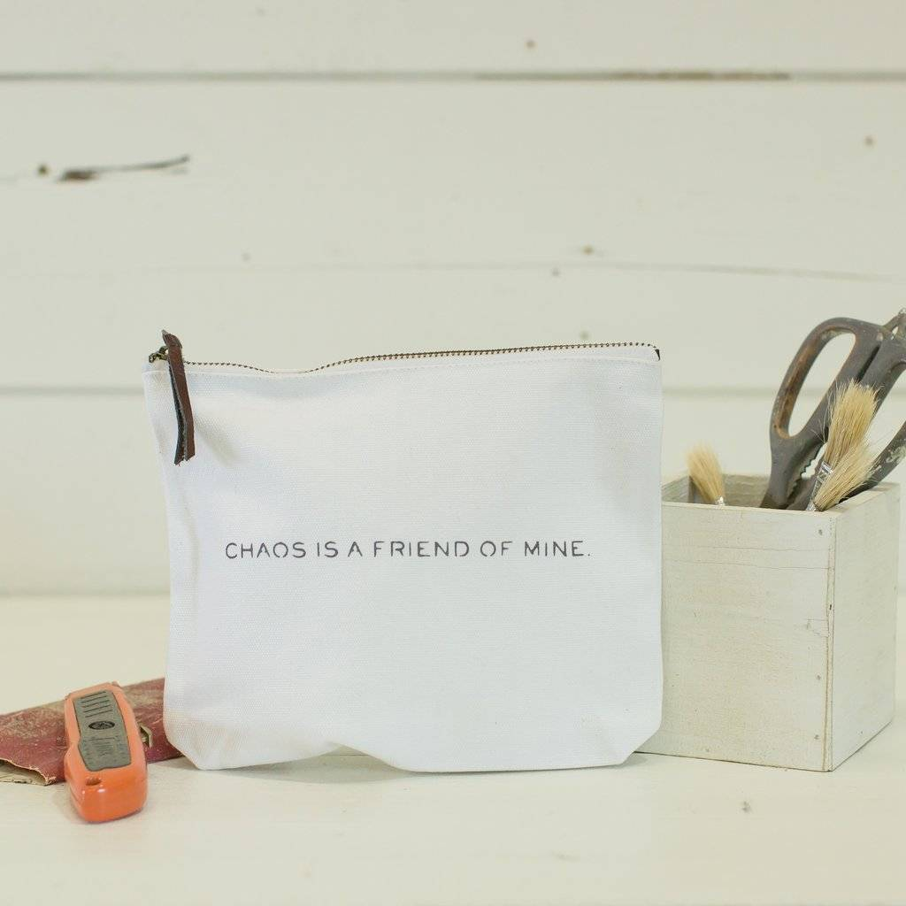 """""""Chaos is a friend of mine"""" Travel Pouch"""