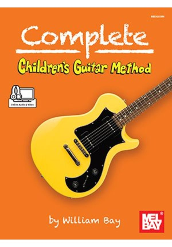 Complete Children's Guitar Method by William Bay