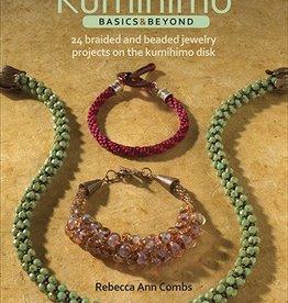 Kumihimo Basics & Beyond Rebecca Combs