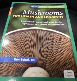 Mushrooms - Health & Longevity
