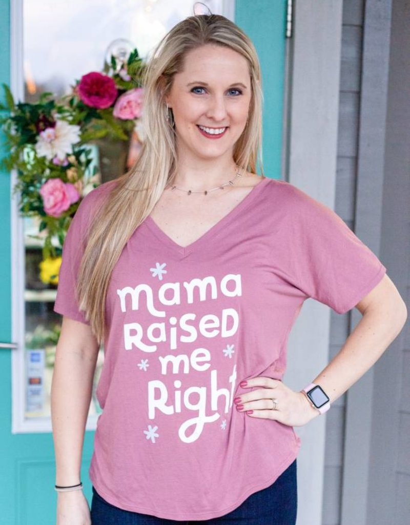 Things She Loves Mama Raised Me Right Tee