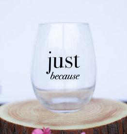 Ganz Just Because Stemless Wine