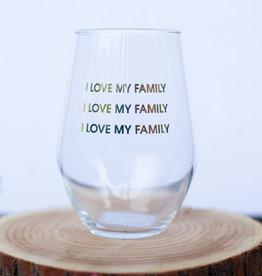 Chez Gagne Letterpress Love My Family Wine Glass