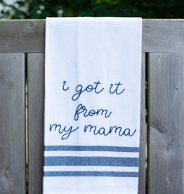 Ever Ellis Got It From My Mama Tea Towel